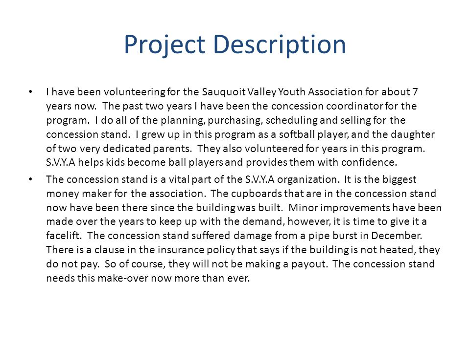 Project Description I have been volunteering for the Sauquoit Valley Youth Association for about 7 years now.
