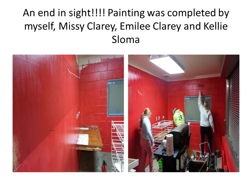 An end in sight!!!! Painting was completed by myself, Missy Clarey, Emilee Clarey and Kellie Sloma