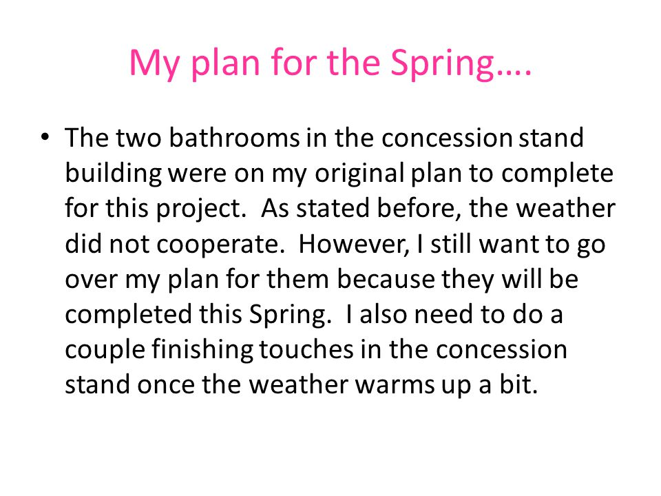 My plan for the Spring….