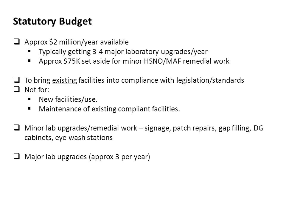 Major lab upgrades Typical major lab upgrade may cost >$150,000 - $500,000 Many requirements to meet HSNO Act.
