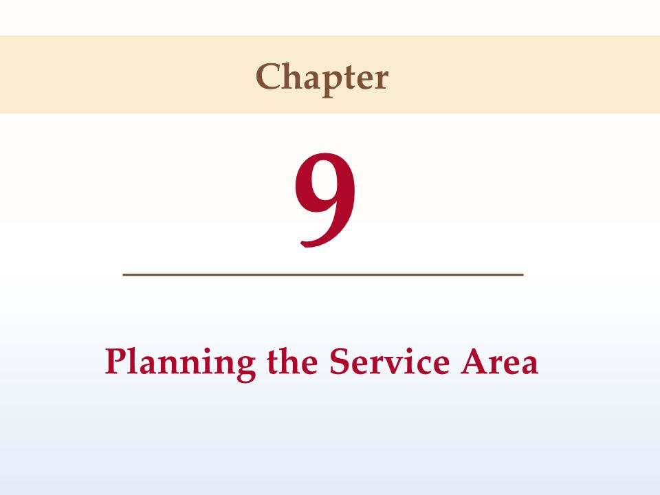 9 Planning the Service Area Chapter