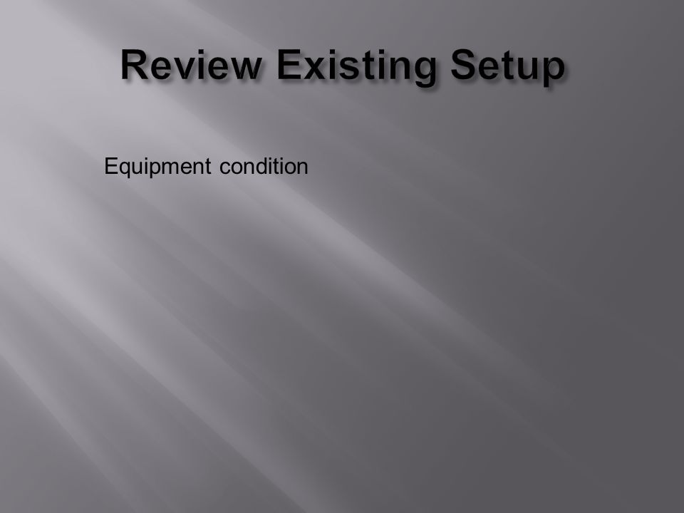 Equipment condition