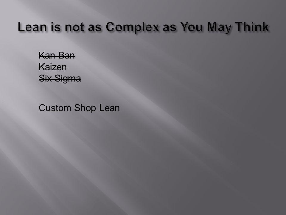 Kan Ban Kaizen Six Sigma Custom Shop Lean