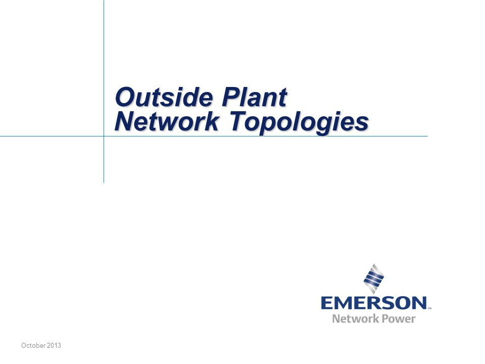 Outside Plant Network Topologies October 2013