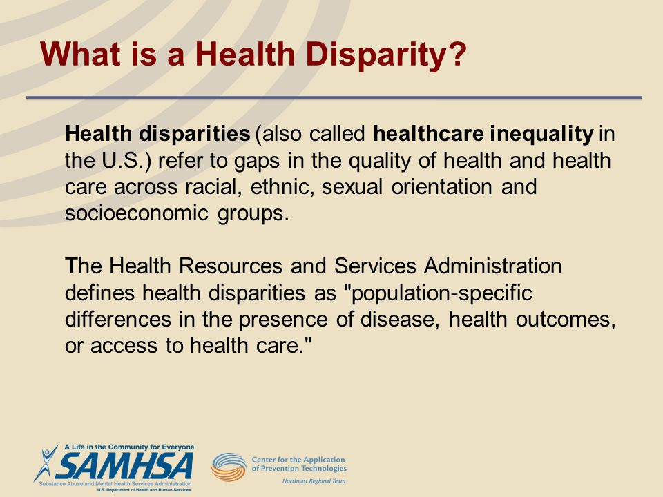 What is a Health Disparity? Health disparities (also called healthcare inequality in the U.S.) refer to gaps in the quality of health and health care
