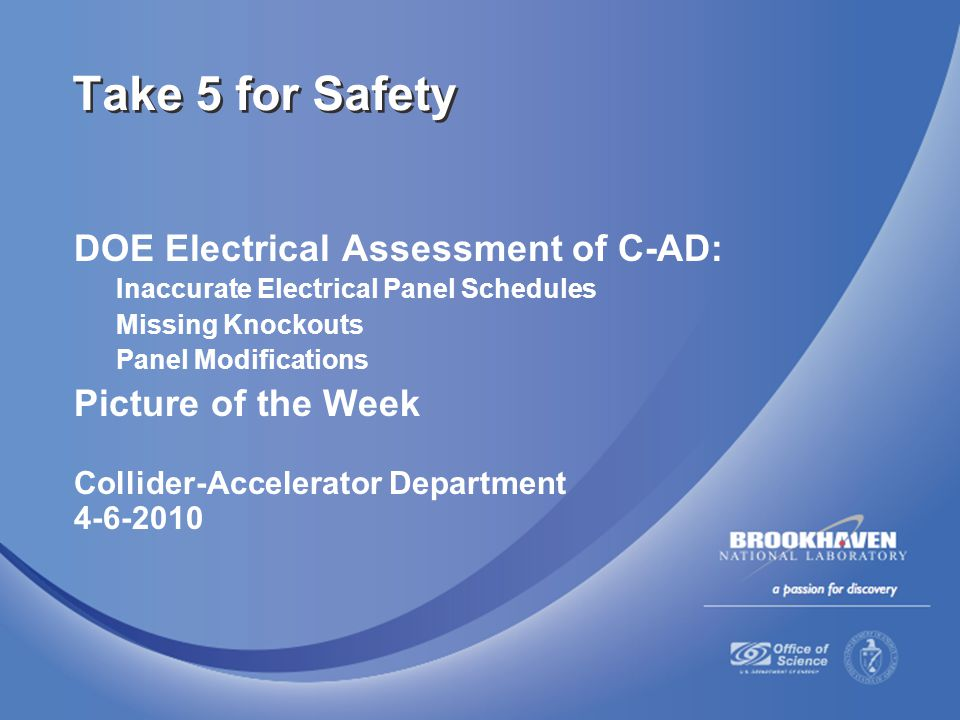 DOE Electrical Assessment of C-AD: Inaccurate Electrical Panel Schedules Missing Knockouts Panel Modifications Picture of the Week Collider-Accelerato