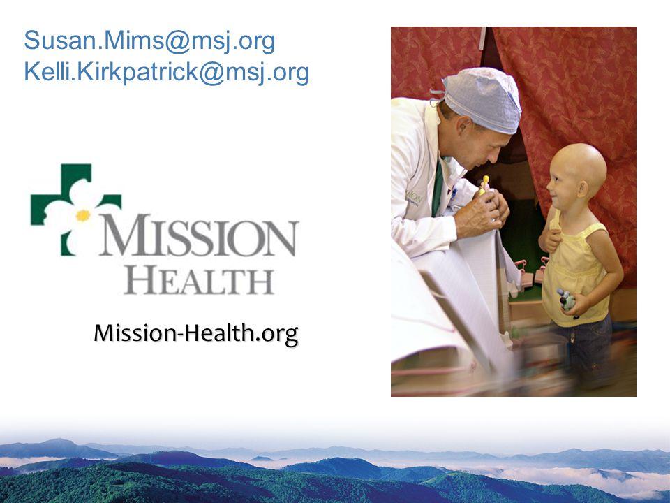 Susan.Mims@msj.org Kelli.Kirkpatrick@msj.org Mission-Health.org