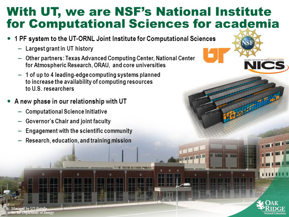4 4 With UT, we are NSFs National Institute for Computational Sciences for academia 4Managed by UT-Battelle for the Department of Energy 1 PF system t