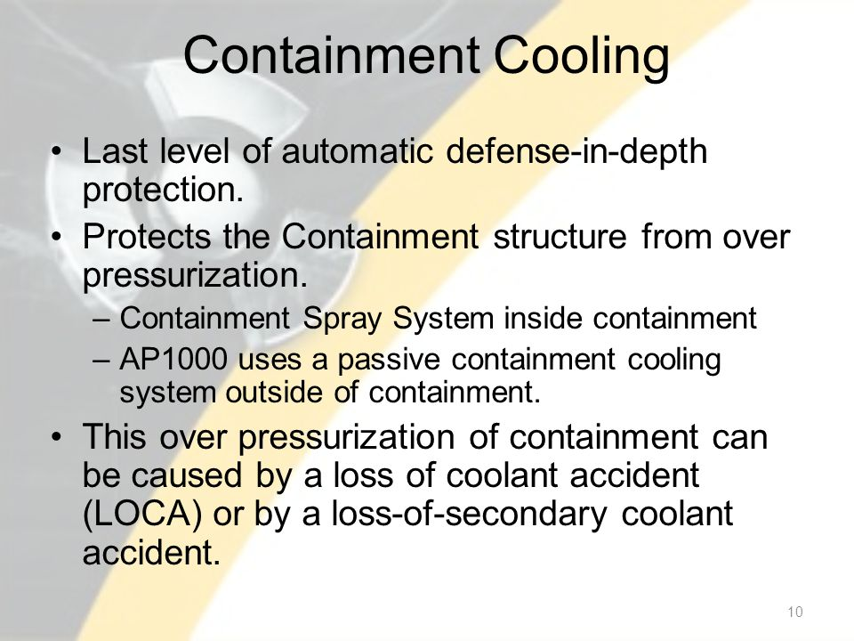 Containment Cooling Last level of automatic defense-in-depth protection.