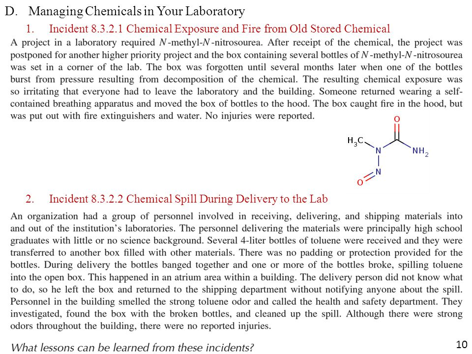 D.Managing Chemicals in Your Laboratory 1.Incident 8.3.2.1 Chemical Exposure and Fire from Old Stored Chemical 2.Incident 8.3.2.2 Chemical Spill During Delivery to the Lab 10