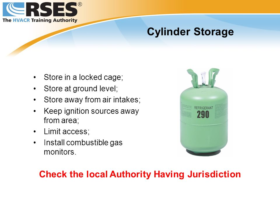 Store in a locked cage; Store at ground level; Store away from air intakes; Keep ignition sources away from area; Limit access; Install combustible gas monitors.
