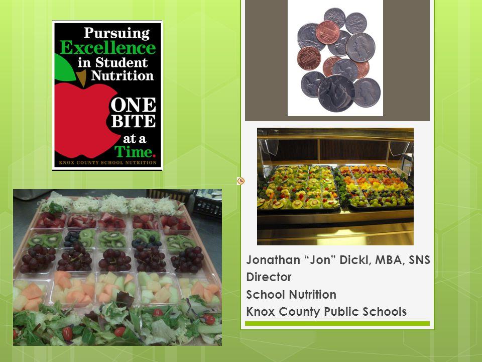 Jonathan Jon Dickl, MBA, SNS Director School Nutrition Knox County Public Schools