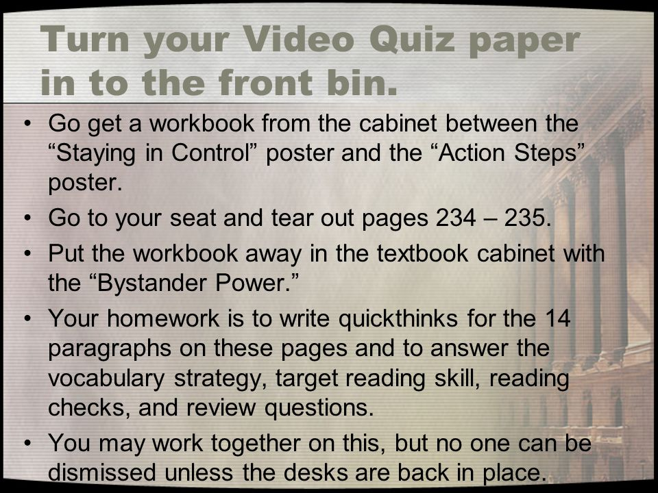 Turn your Video Quiz paper in to the front bin.