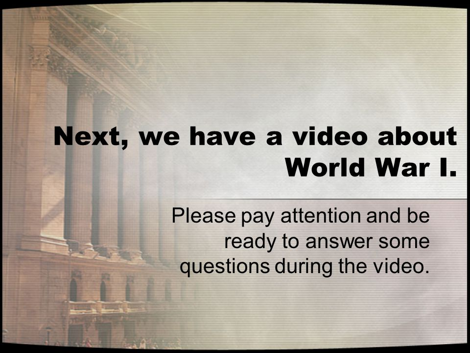Next, we have a video about World War I.