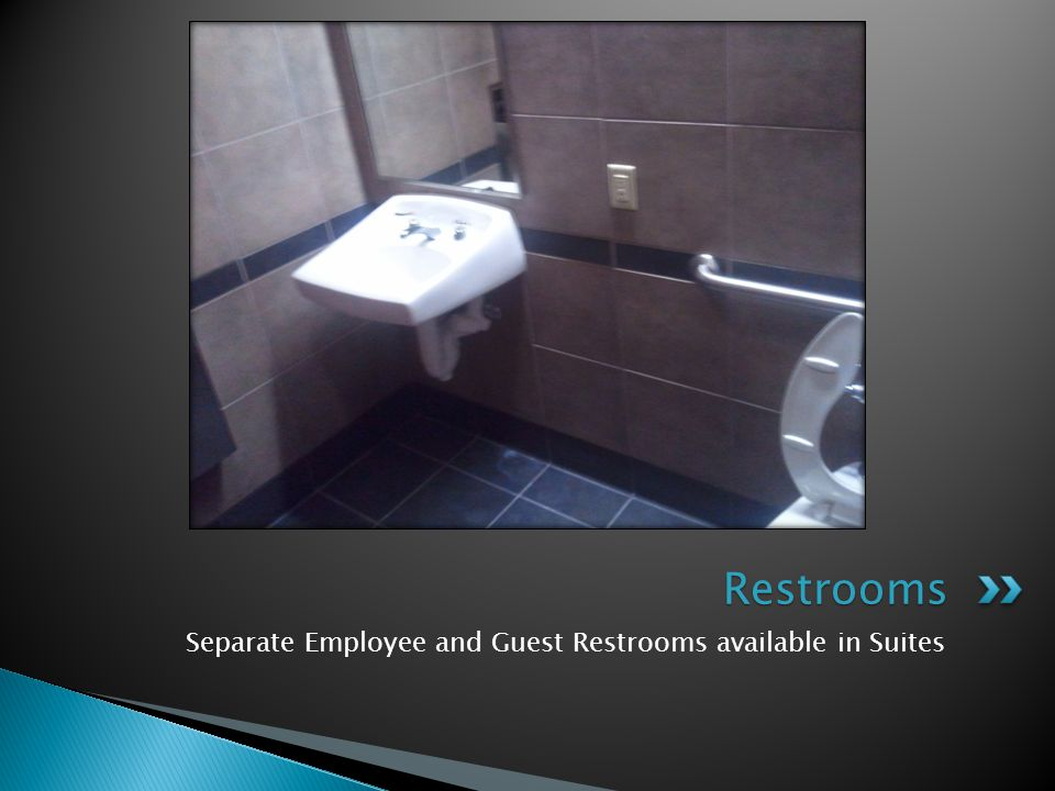 Separate Employee and Guest Restrooms available in Suites Restrooms