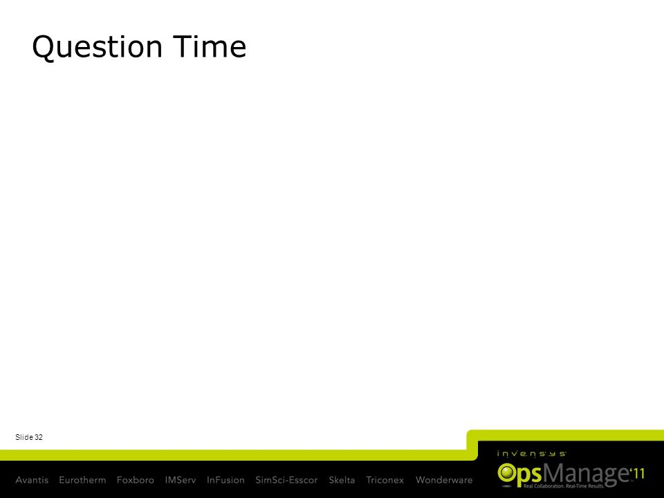 Slide 32 Question Time