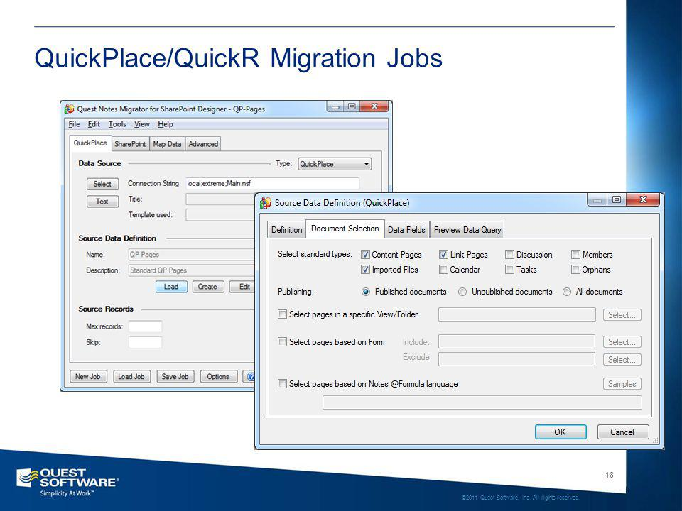 18 ©2011 Quest Software, Inc. All rights reserved. QuickPlace/QuickR Migration Jobs