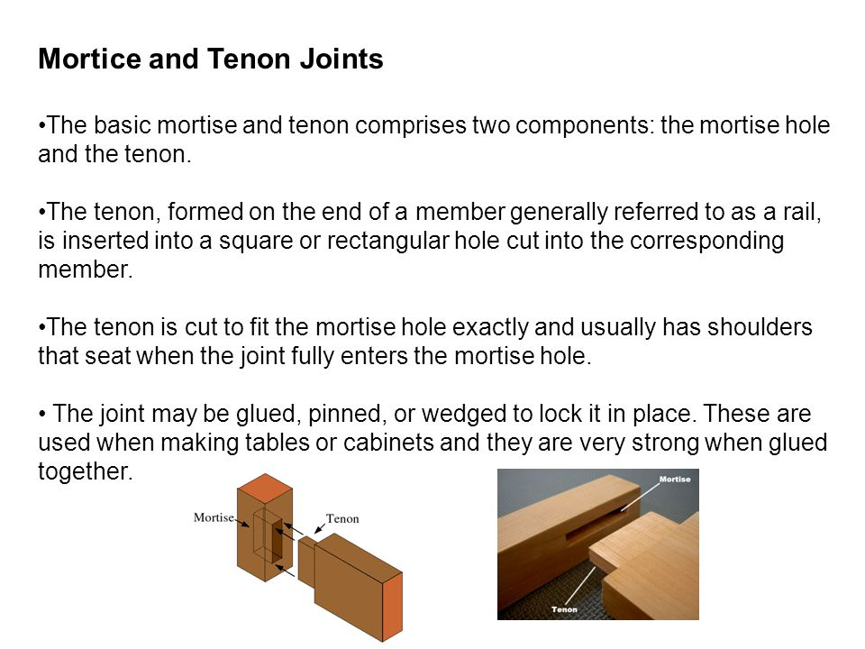 Dowelled Mortice and Tenon Joints This is another example of a mortice and tenon joint.