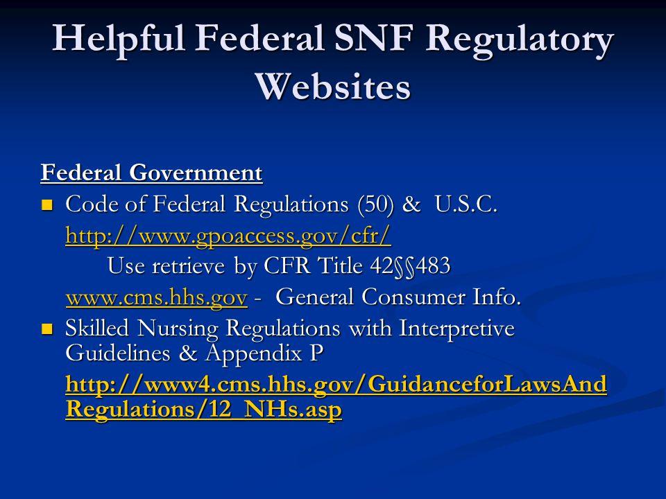 Helpful Federal SNF Regulatory Websites Federal Government Code of Federal Regulations (50) & U.S.C.