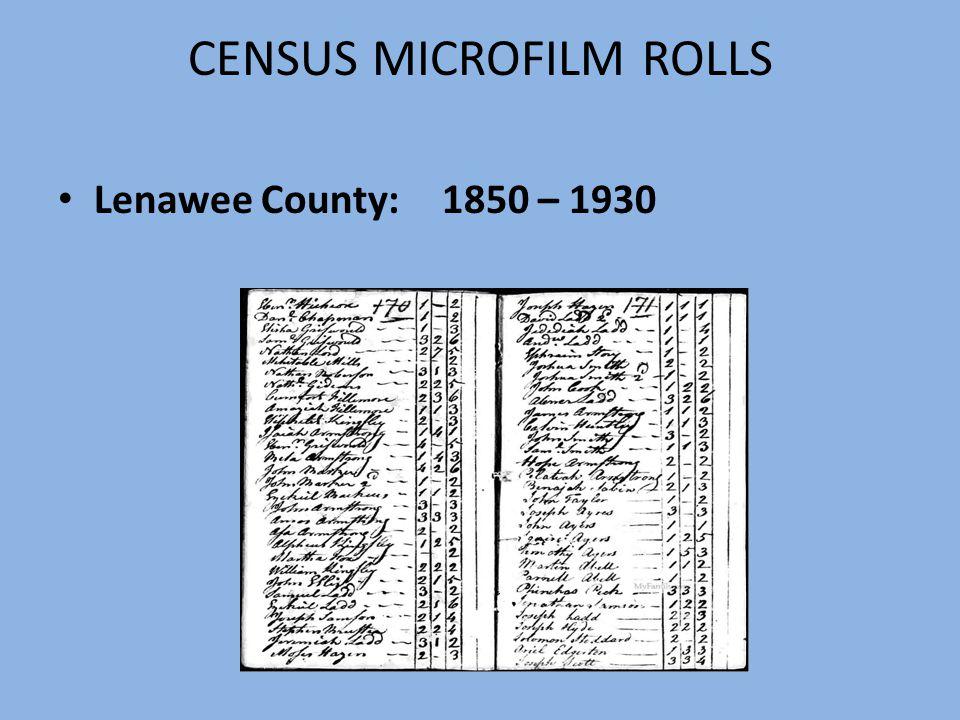 CENSUS MICROFILM ROLLS Lenawee County:1850 – 1930