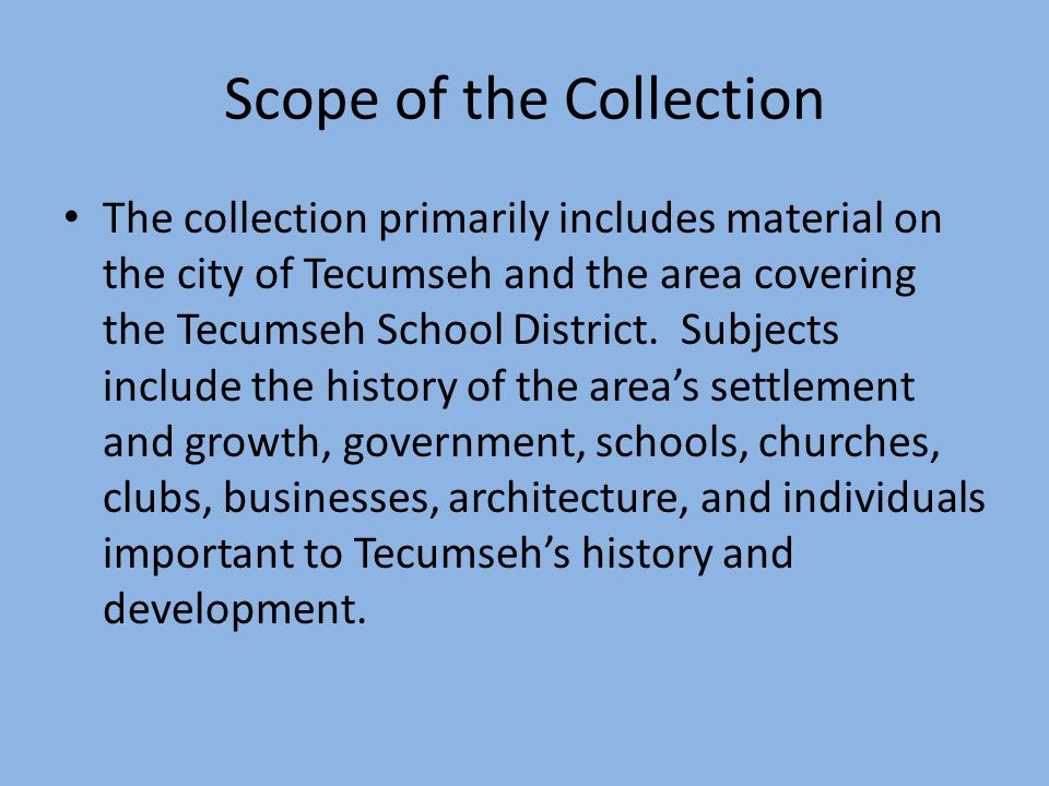Books There is a small collection of standard histories of the Tecumseh area and Lenawee County.