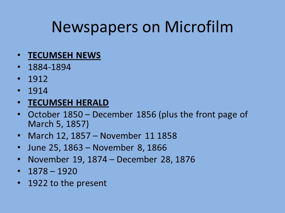 There are alphabetical indexes of births, marriages, and deaths for the Tecumseh Herald for 1850 – 2013.