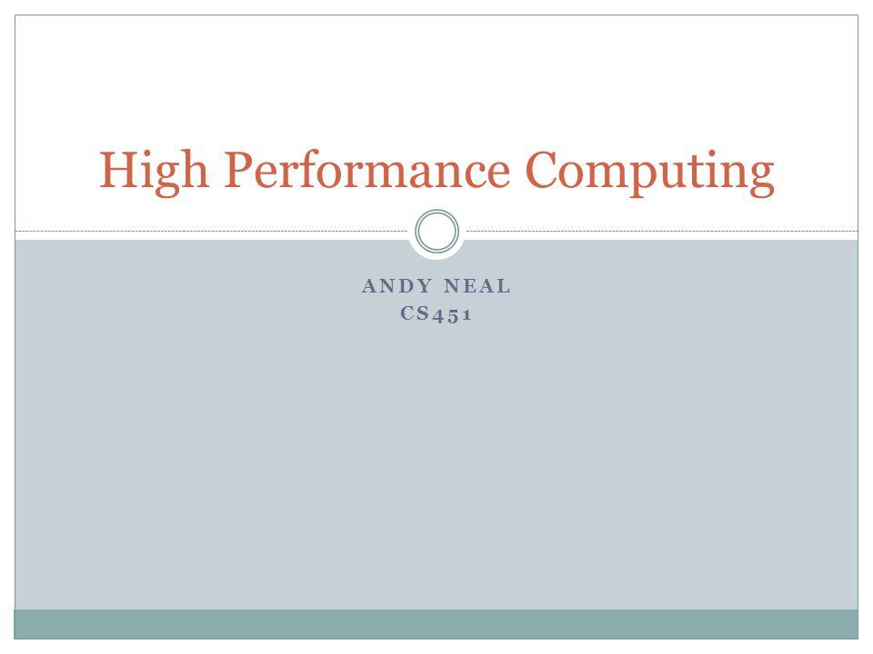 ANDY NEAL CS451 High Performance Computing