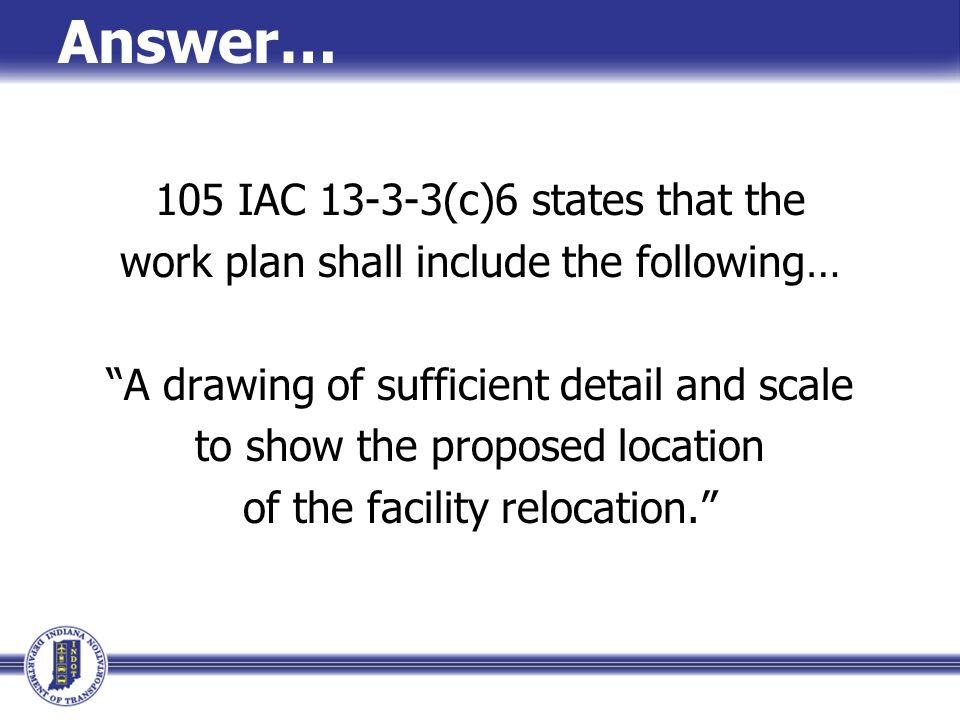 Answer… According to the rule, the answer is… Detailed Scaled Shows proposed facility relocation