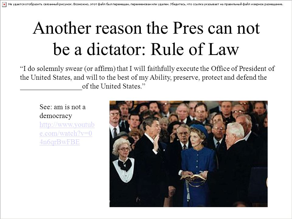 Another reason the Pres can not be a dictator: Rule of Law I do solemnly swear (or affirm) that I will faithfully execute the Office of President of t