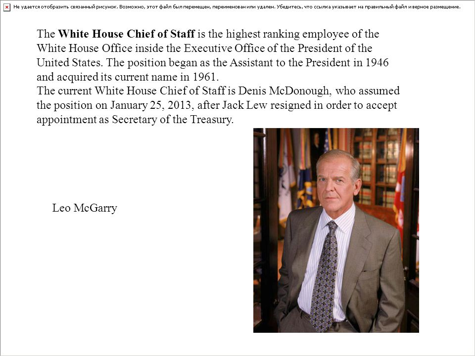 The White House Chief of Staff is the highest ranking employee of the White House Office inside the Executive Office of the President of the United St