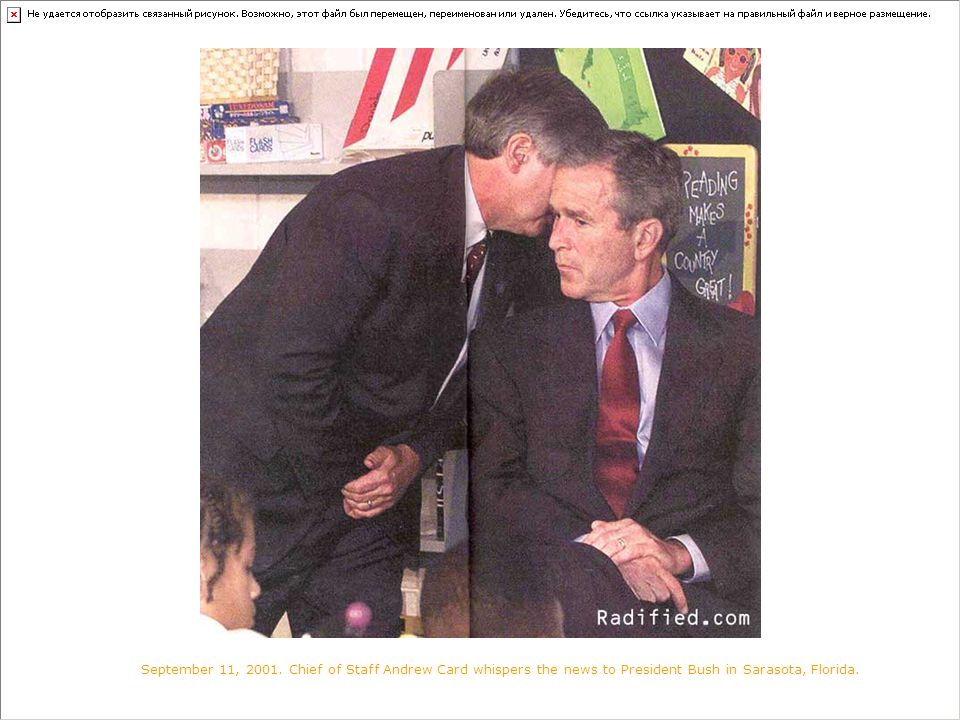 September 11, 2001. Chief of Staff Andrew Card whispers the news to President Bush in Sarasota, Florida.