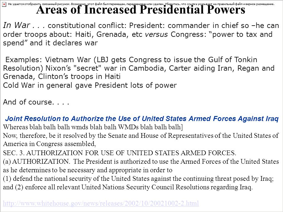 Areas of Increased Presidential Powers In War... constitutional conflict: President: commander in chief so –he can order troops about: Haiti, Grenada,