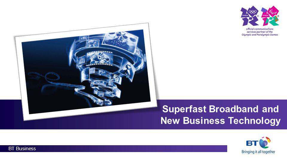 BT Business Superfast Broadband and New Business Technology