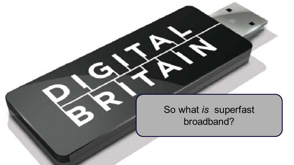 BT Business So what is superfast broadband?