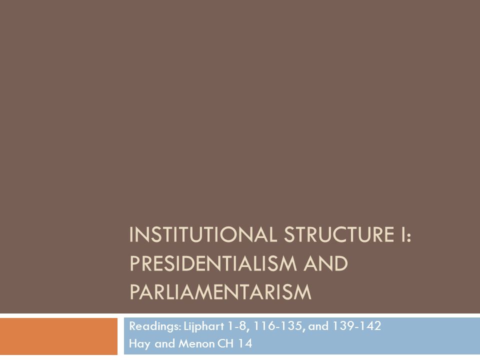 Guiding Questions What is the difference between presidential and parliamentary systems.