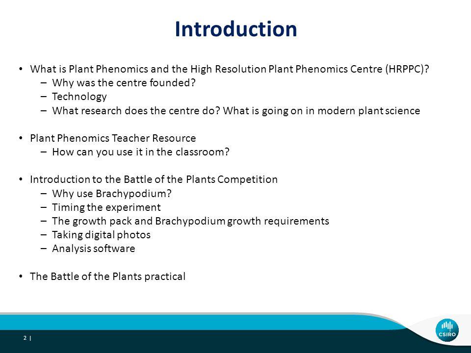 What is Plant Phenomics? Phenome = Genome X Environment