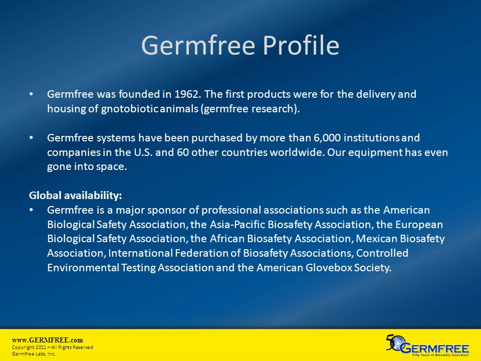 www.GERMFREE.com Copyright 2011 – All Rights Reserved Germfree Labs, Inc. Germfree Profile Germfree was founded in 1962. The first products were for t