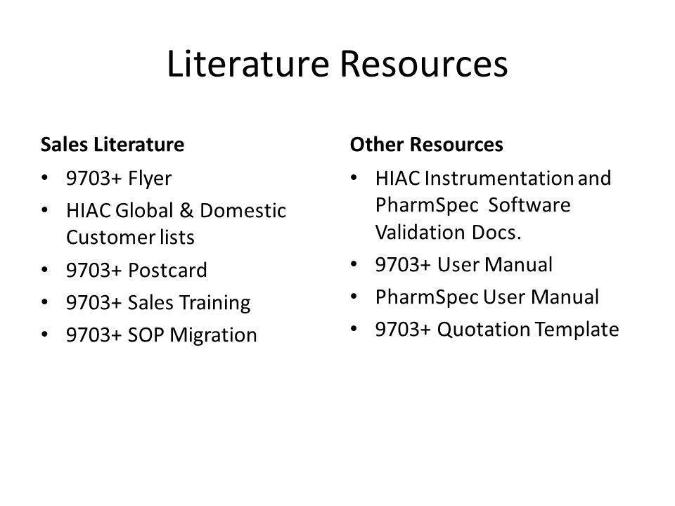 Literature Resources Sales Literature 9703+ Flyer HIAC Global & Domestic Customer lists 9703+ Postcard 9703+ Sales Training 9703+ SOP Migration Other