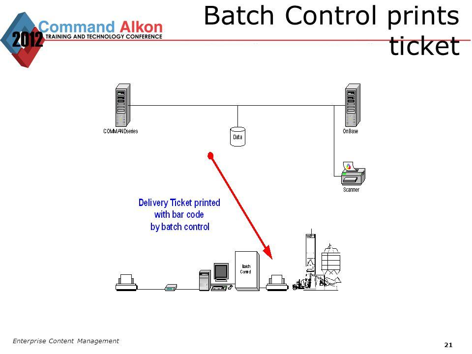 Batch Control prints ticket Enterprise Content Management 21