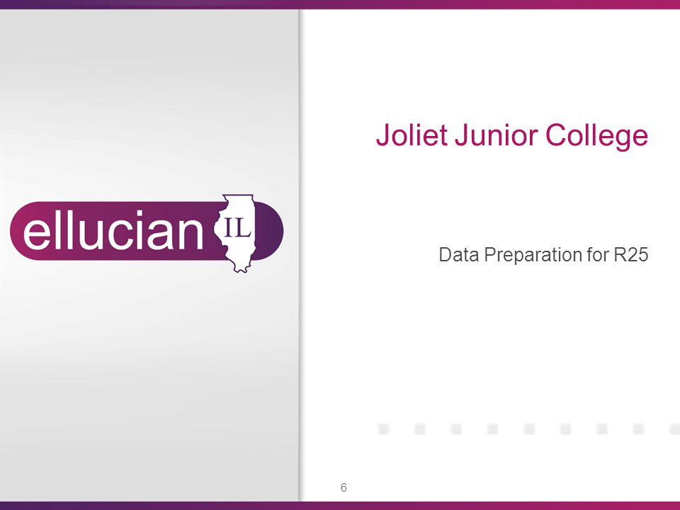 6 Joliet Junior College Data Preparation for R25