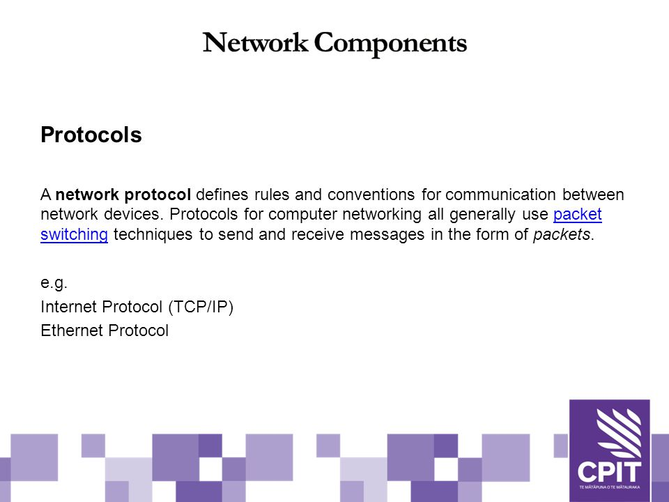 Protocols A network protocol defines rules and conventions for communication between network devices.