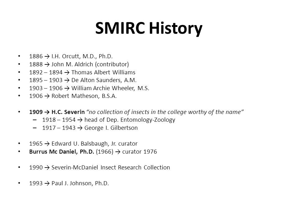 SMIRC History 1886 I.H.Orcutt, M.D., Ph.D. 1888 John M.