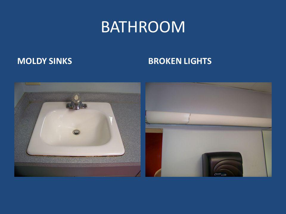 BATHROOM MOLDY SINKSBROKEN LIGHTS