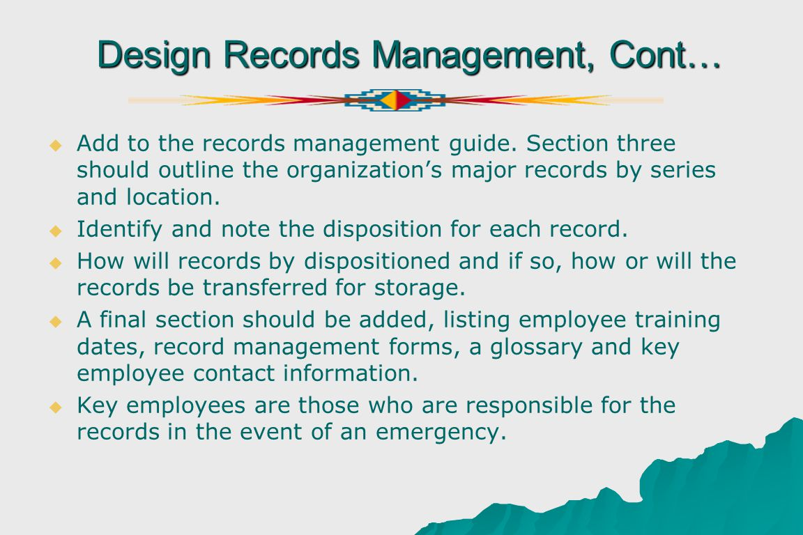 Design Records Management, Cont… Add to the records management guide.