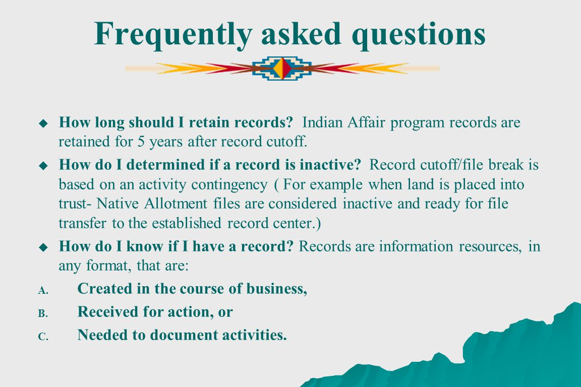 Frequently asked questions How long should I retain records.