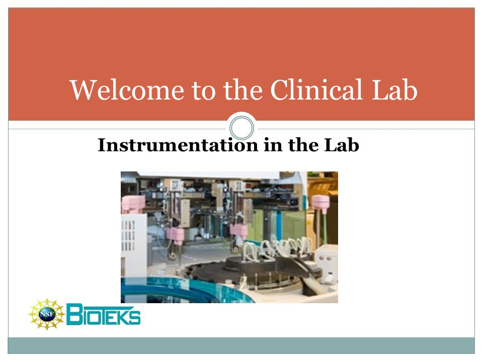 Welcome to the Clinical Lab Instrumentation in the Lab
