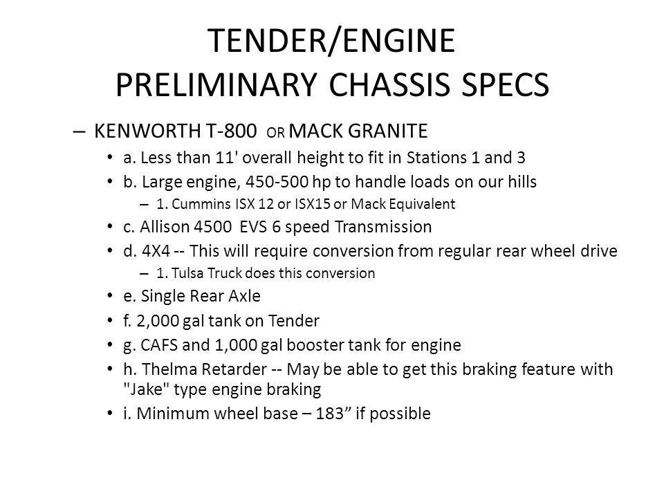 TENDER/ENGINE PRELIMINARY CHASSIS SPECS – KENWORTH T-800 OR MACK GRANITE a.