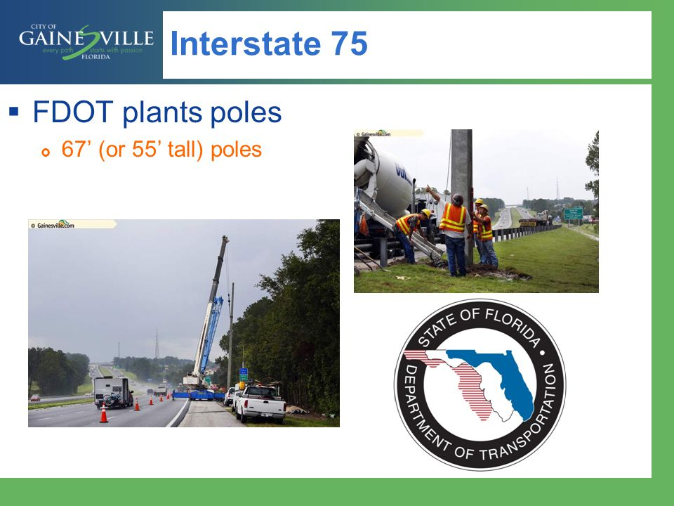 Interstate 75 FDOT plants poles 67 (or 55 tall) poles