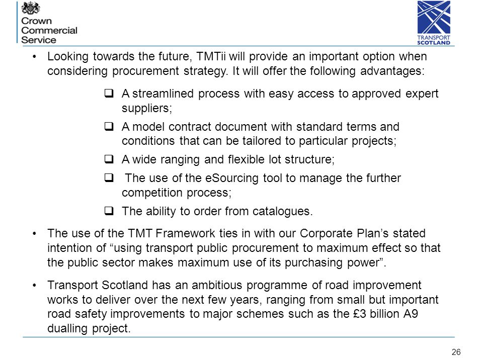 26 c Looking towards the future, TMTii will provide an important option when considering procurement strategy. It will offer the following advantages: