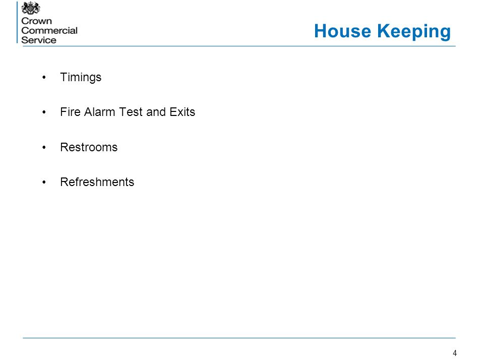 4 House Keeping Timings Fire Alarm Test and Exits Restrooms Refreshments